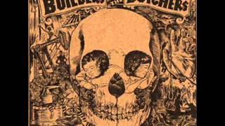 The Builders and the Butchers - Bringin