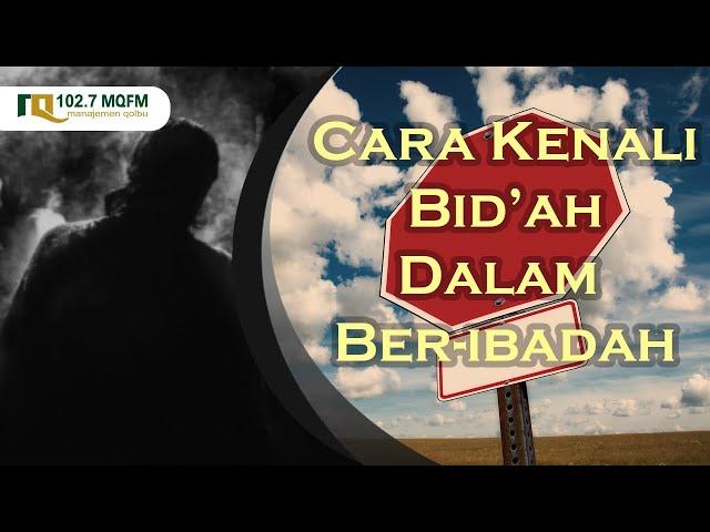 Cara Kenali Bid'ah - MOZAIK ISLAM