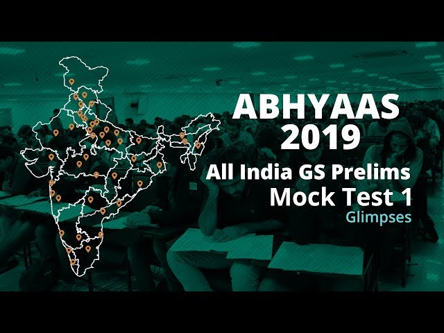 ABHYAAS 2019 | All India GS Prelims Mock Test Series | Test 1: Glimpses
