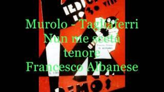 Nun me scetà (Murolo - Tagliaferri)  tenore Francesco Albanese
