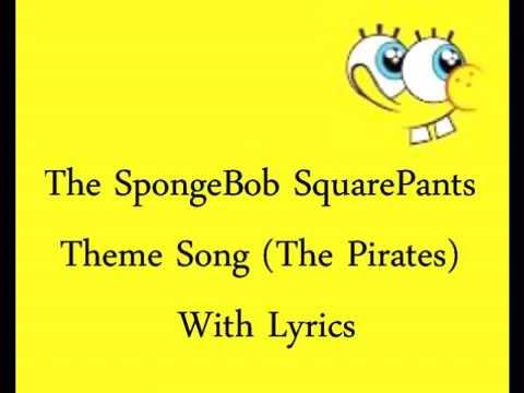 Spongebob Squarepants Theme Lyrics (The Pirates)