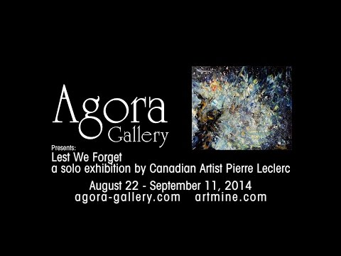 Lest We Forget: a solo exhibition by Canadian Artist Pierre Leclerc
