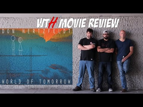 Well That Happened's Review: World of Tomorrow