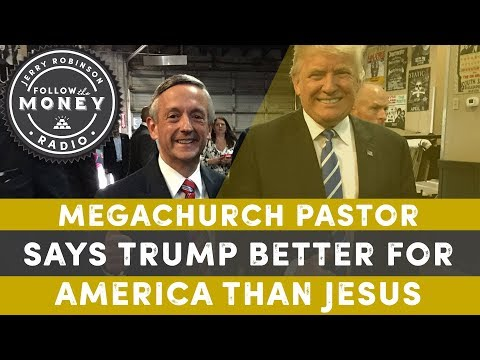Megachurch Pastor Says Trump Better For America Than Jesus!