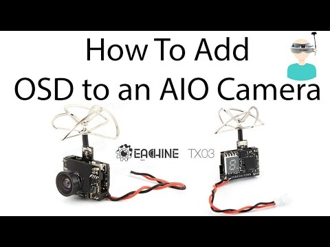How To Add OSD to an AIO Camera (in 5 minutes)