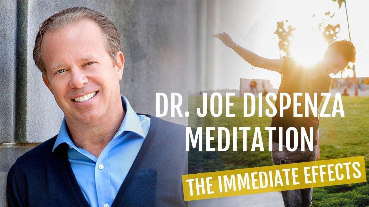 DR  JOE DISPENZA MEDITATION: The IMMEDIATE Effects (amazing!)