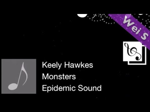 【Wei S】Monsters 「怪物」 - Keely Hawkes (HD)(SONG)(歌曲)