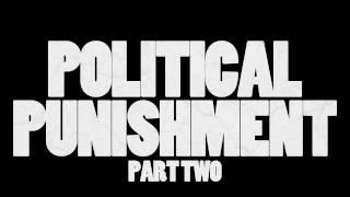 Political Punishment - Part 2