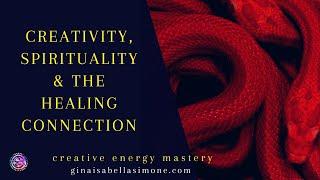 Creativity and Spirituality - The Healing Connection #creation #creativity #spirituality