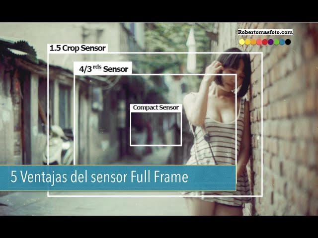 5 Ventajas de las cámaras Full Frame
