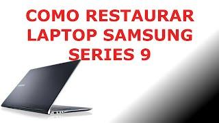 Como formatear (restauración de fabrica) laptop Samsung series 9