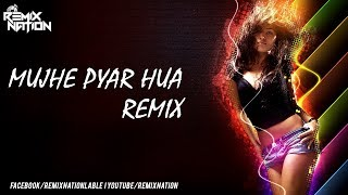 Mujhe Pyaar Hua Remix - Dj Pops - Remix Nation