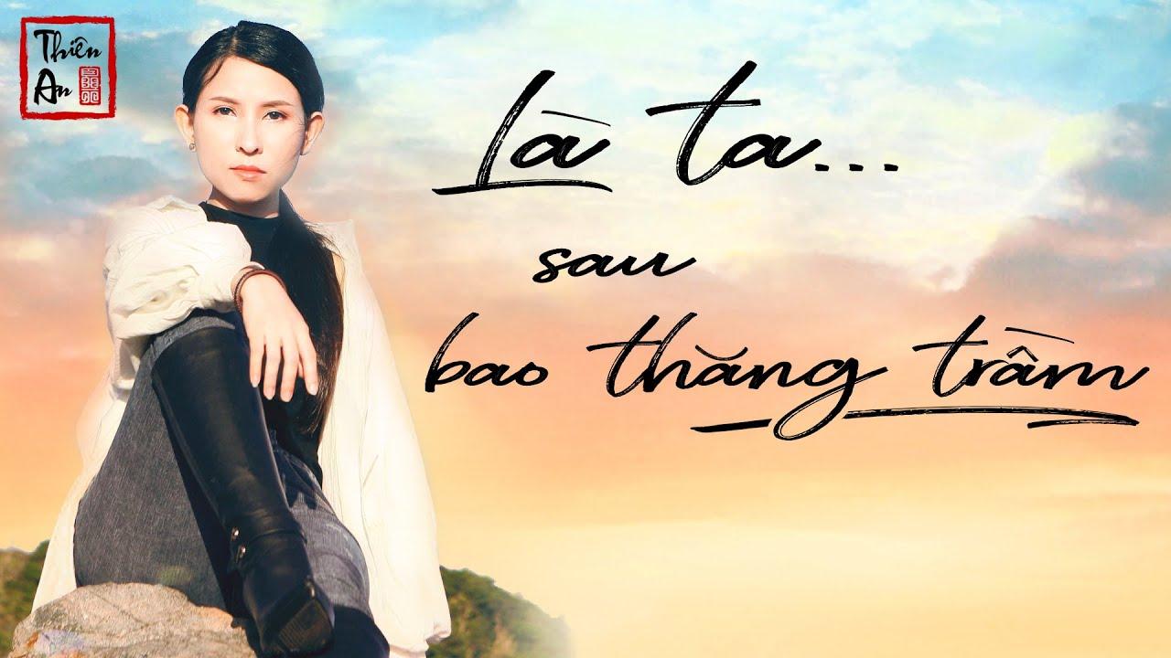 LÀ TA SAU BAO THĂNG TRẦM | It's me after the storm | Thiên An | Official MV