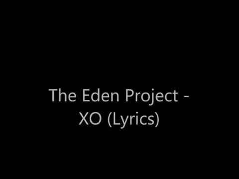The Eden Project - XO (Lyrics)