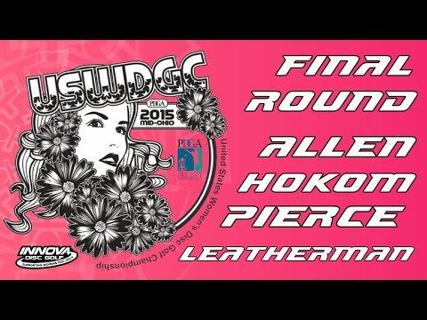2015 USWDGC: Final Round (Allen, Hokom, Pierce, Leatherman) (60fps)