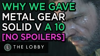 Why We Gave Metal Gear Solid V a 10 (No Spoilers) - The Lobby