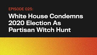 White House Condemns 2020 Election As Partisan Witch Hunt   The Onion Presents The Topical   Ep 25