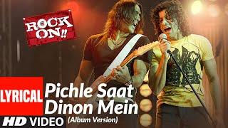 Lyrical: Pichle Saat Dinon Mein   Rock On   Farhan Akhtar, Prachi Desai   Shankar-Ehsaan-Loy