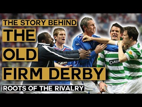 The Old Firm Derby: Religion, Hate & Football | Celtic FC Vs Rangers FC | Roots Of The Rivalry