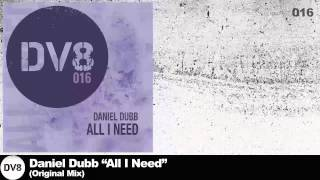 Daniel Dubb - All I Need (Original Rework) [DV8]