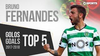 Bruno Fernandes Top 5 Golos 2017/2018 HD