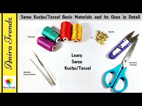 Saree Kuchu/Tassel Basic Materials and its Uses in Detail | Basic for beginners