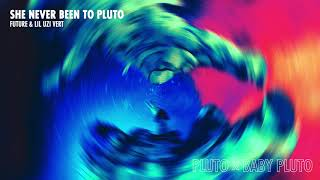 Future & Lil Uzi Vert - She Never Been To Pluto [Official Audio]