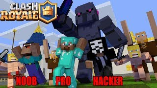 Monster School : NOOB VS PRO VS HACKER CLASH ROYALE   Minecraft Animation