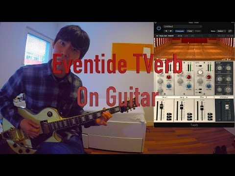 Eventide TVerb Reverb Plugin on Guitar! / How does the David Bowie Reverb Sound on Guitars?