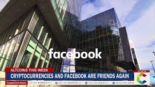 Altcoins This Week: Cryptocurrencies and Facebook are Friends Again, Altcoin Prices And More