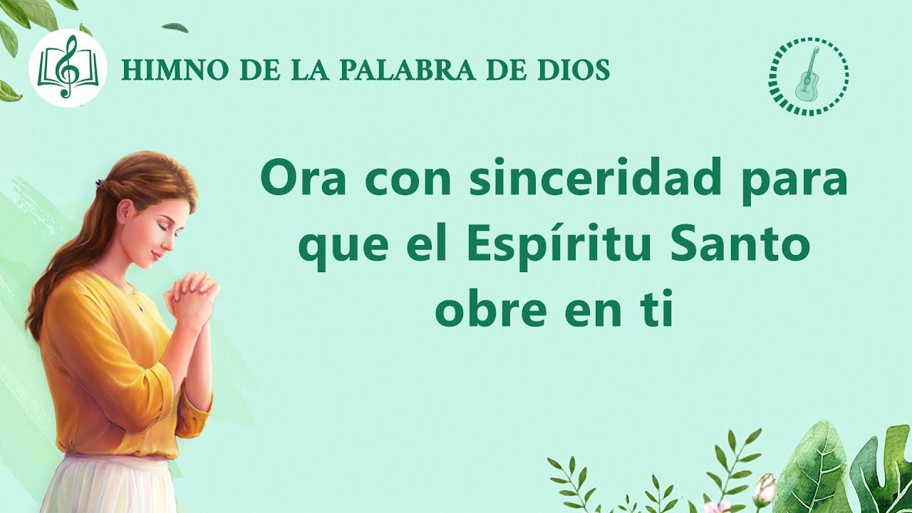 Himno cristiano   Ora con sinceridad para que el Espíritu Santo obre en ti