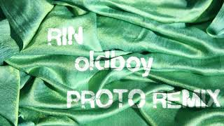 rin - oldboy (proto remix)