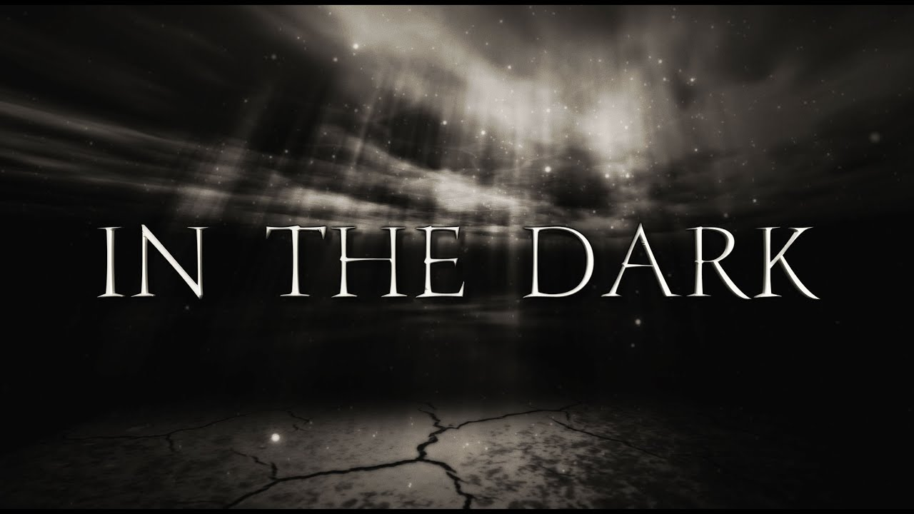 IN THE DARK - Lyrics Video