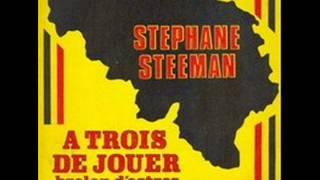 Stéphane Steeman  A trois de jouer.