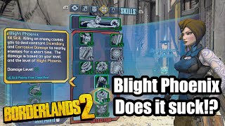 Borderlands 2: Blight Phoenix - Does it suck?