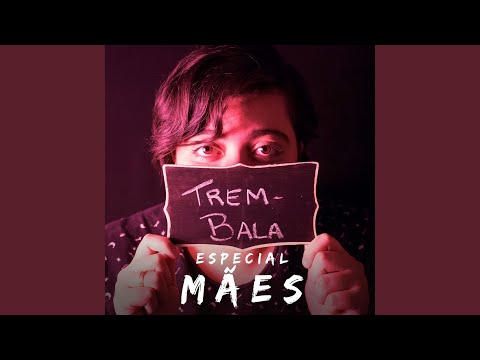 Trem-Bala: Especial Mães