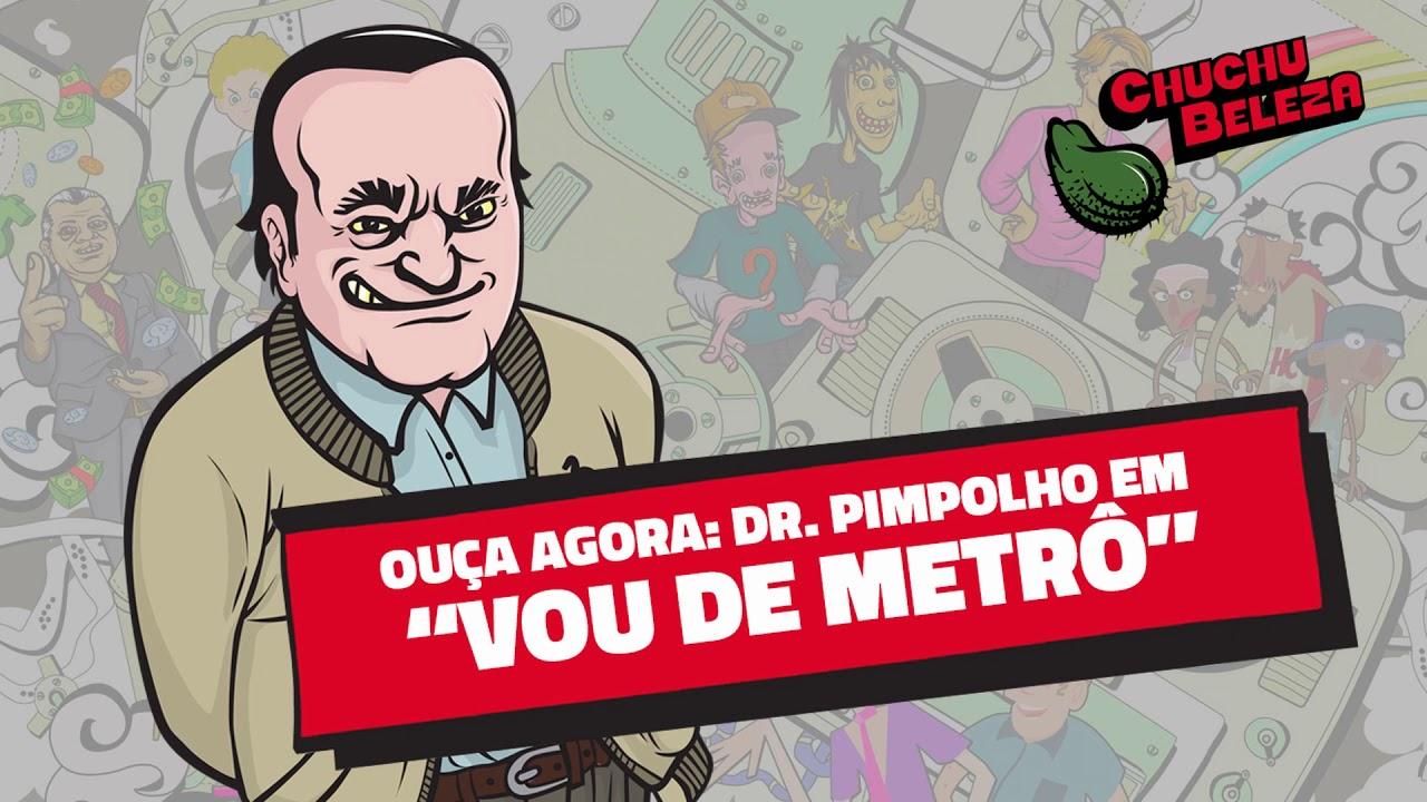 Doutor Pimpolho - Vou de Metrô