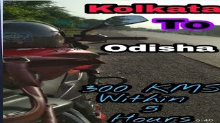 Kolkata to Odisha | My 1st Long Ride | 300 KMS within 5 Hours |