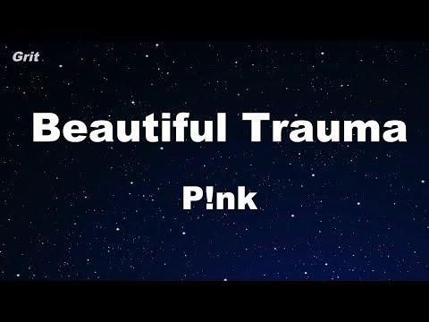 Beautiful Trauma - P!nk Karaoke 【With Guide Melody】 Instrumental