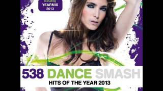 538 Dance Smash Hits Of The Year Yearmix 2013