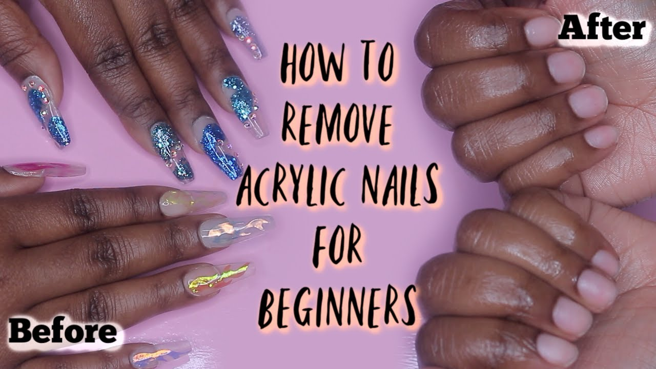 ACRYLIC NAIL REMOVAL FOR BEGINNERS - YouTube