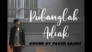 Download PULANGLAH ADIAK  | Cover by Farid Sauki