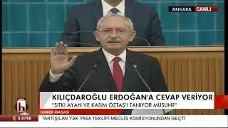 Kılıçdaroğlu Erdoğan'a cevap veriyor