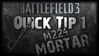 Battlefield 3 QUICK TIP 1 - M224 Mortar Tips and Tricks