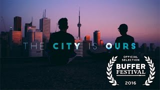 One of JR Alli's most viewed videos: The City is Ours- Toronto Short Film