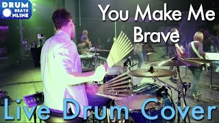 "Bethel - ""You Make Me Brave"" LIVE Drum Cover 