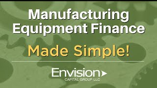 Manufacturing Equipment Finance w/Ryan McQuitty of Envision Capital Group
