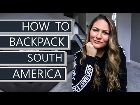 Planning South America | Travel Tips and Backpacking Budget | South America Ep. 1