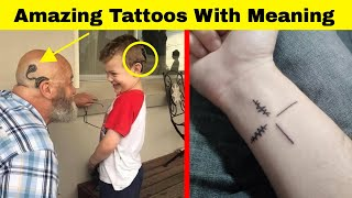 Amazing Tattoos With Meaning Behind Them