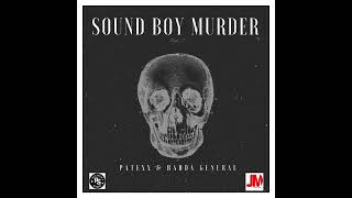 Patexx & Badda General - Sound Boy Murder - January 2018